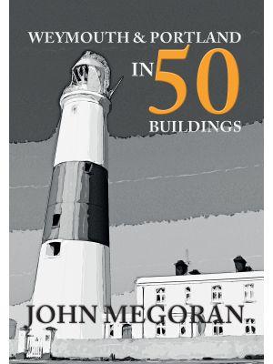 Weymouth & Portland in 50 Buildings