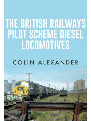 The British Railways Pilot Scheme Diesel Locomotives