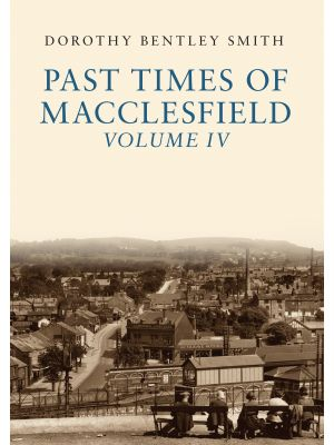 Past Times of Macclesfield Volume IV