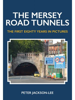 The Mersey Road Tunnels