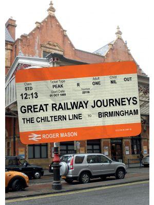 Great Railway Journeys: The Chiltern Line to Birmingham