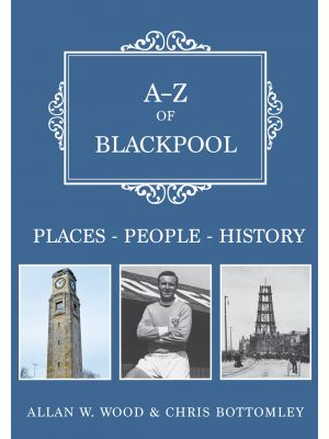 A-Z of Blackpool
