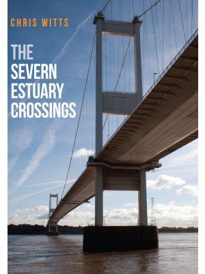 The Severn Estuary Crossings
