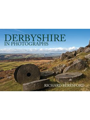 Derbyshire in Photographs