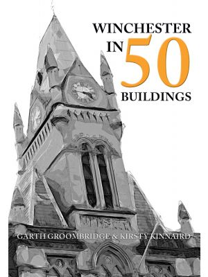 Winchester in 50 Buildings