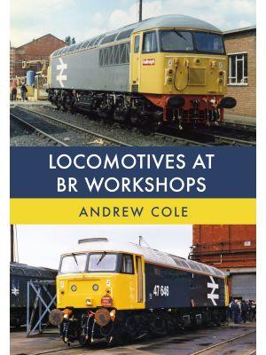 Locomotives at BR Workshops
