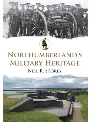 Northumberland's Military Heritage