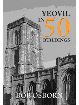Yeovil in 50 Buildings