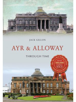 Ayr & Alloway Through Time