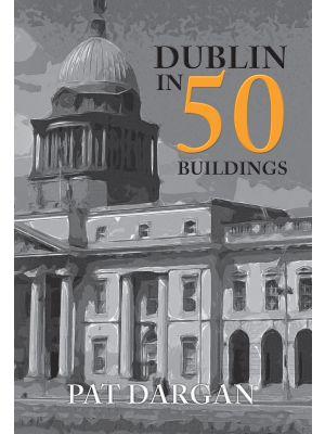 Dublin in 50 Buildings