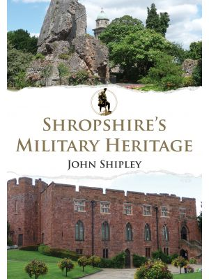 Shropshire's Military Heritage