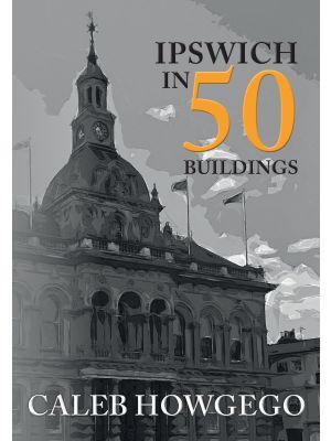 Ipswich in 50 Buildings