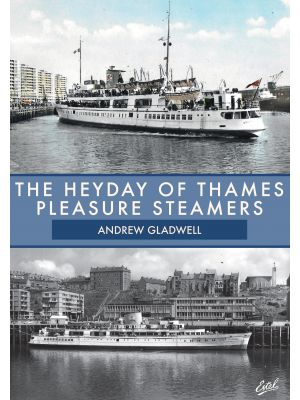 The Heyday of Thames Pleasure Steamers