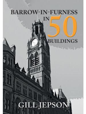 Barrow-in-Furness in 50 Buildings