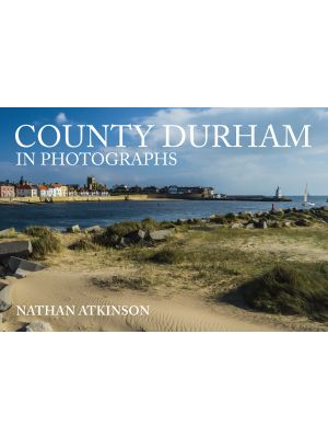 County Durham in Photographs