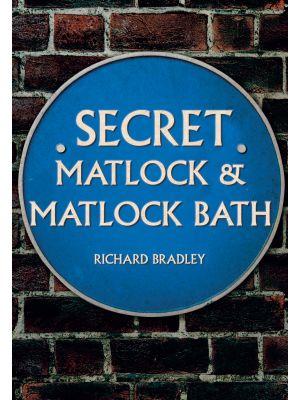 Secret Matlock & Matlock Bath