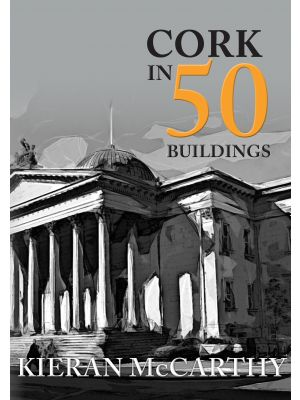 Cork in 50 Buildings