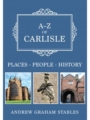 A-Z of Carlisle