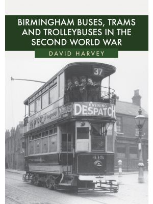Birmingham Buses, Trams and Trolleybuses in the Second World War