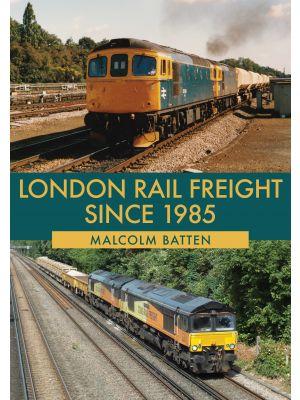 London Rail Freight Since 1985