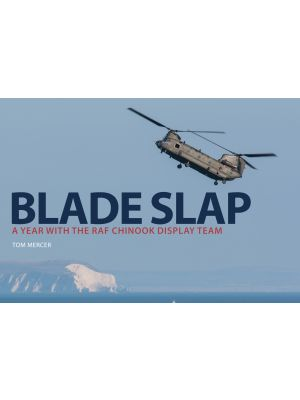 Blade Slap: A Year with the RAF Chinook Display Team