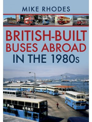 British-Built Buses Abroad in the 1980s