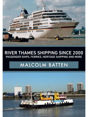 River Thames Shipping Since 2000: Passenger Ships, Ferries, Heritage Shipping and More