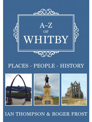 A-Z of Whitby