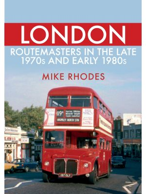 London Routemasters in the Late 1970s and Early 1980s