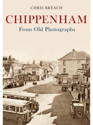 Chippenham From Old Photographs