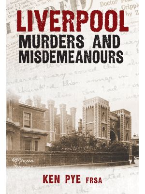 Liverpool Murders and Misdemeanours