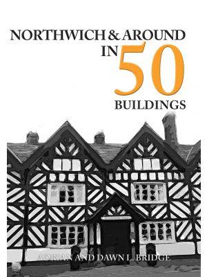 Northwich & Around in 50 Buildings