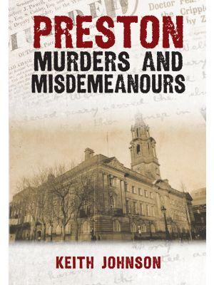 Preston Murders and Misdemeanours