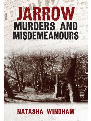Jarrow Murders and Misdemeanours