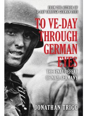 To VE-Day Through German Eyes