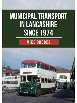 Municipal Transport in Lancashire Since 1974