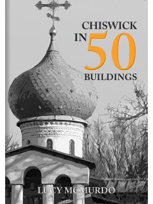 Chiswick in 50 Buildings