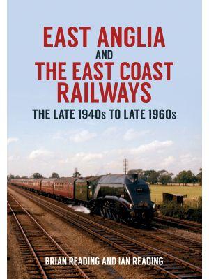 East Anglia and the East Coast Railways