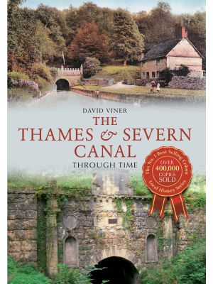 The Thames & Severn Canal Through Time