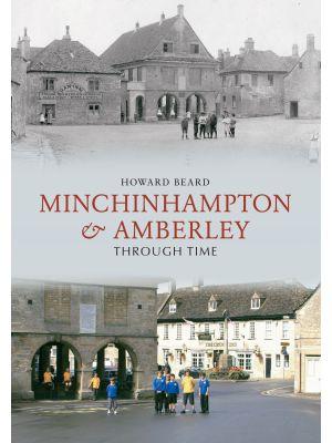 Minchinhampton & Amberley Through Time
