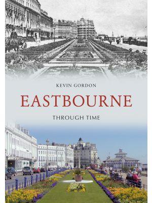 Eastbourne Through Time