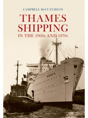 Thames Shipping in the 1960s and 1970s