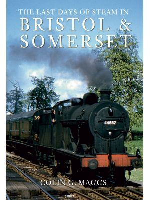The Last Days of Steam in Bristol and Somerset
