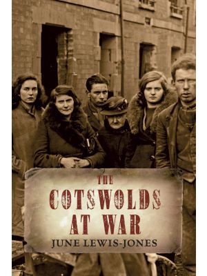 The Cotswolds at War