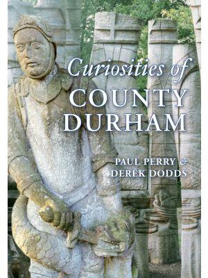 Curiosities of County Durham