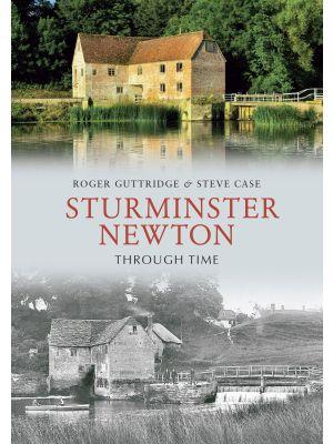 Sturminster Newton Through Time
