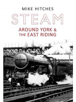 Steam Around York & the East Riding