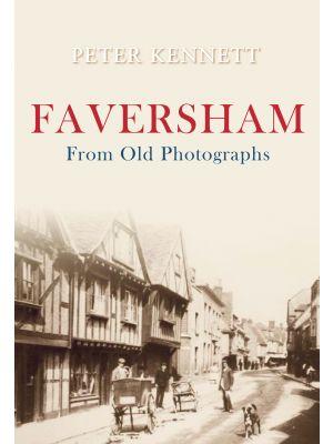 Faversham From Old Photographs