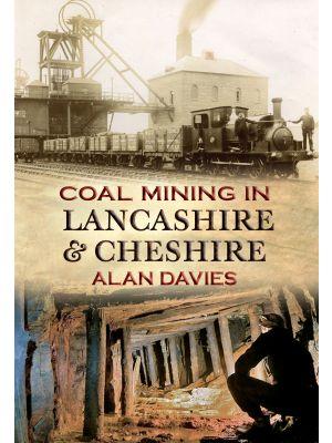 Coal Mining in Lancashire & Cheshire