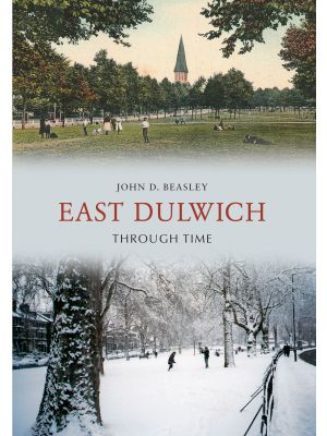 East Dulwich Through Time
